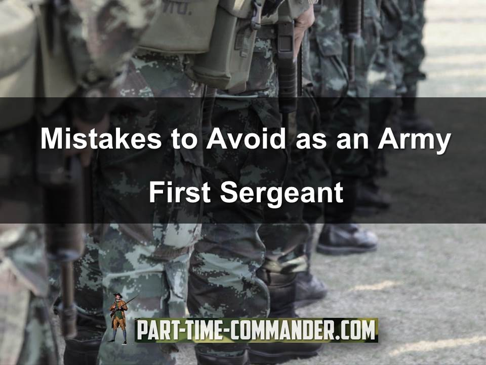 army first sergeant mistakes