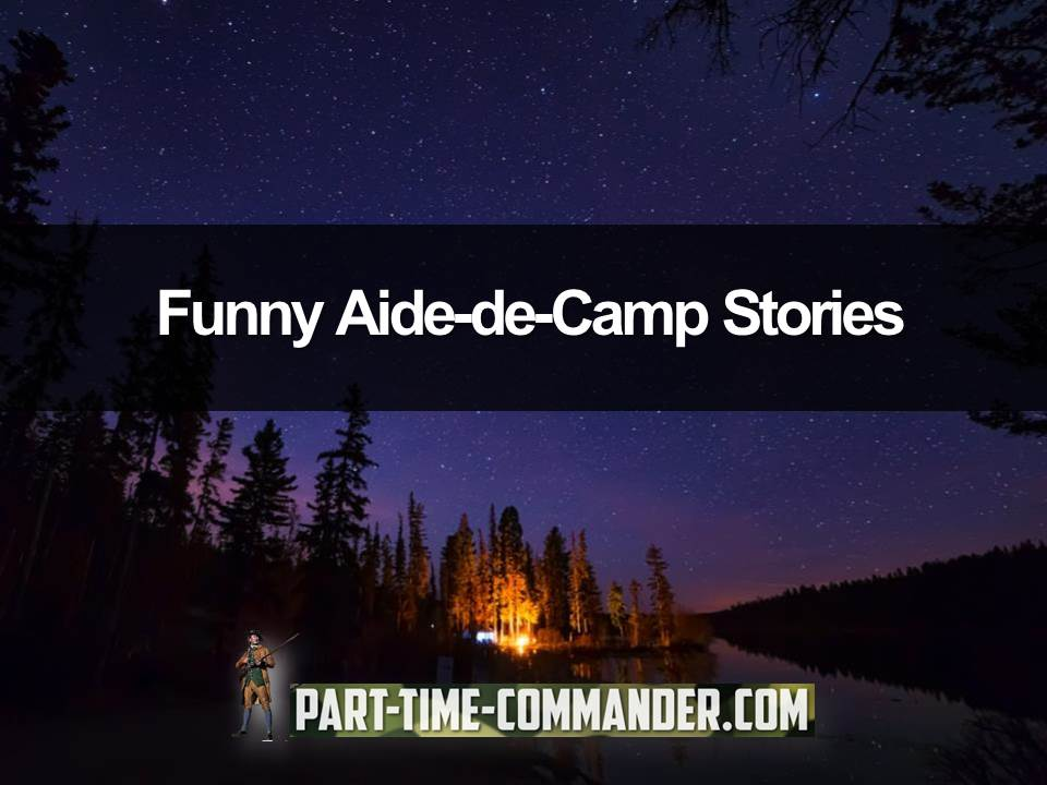 funny aide-de-camp stories