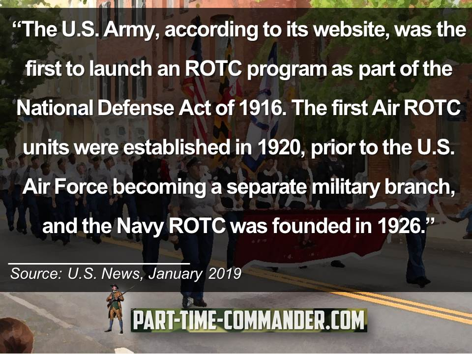 The U.S. Army, according to its website, was the first to launch an ROTC program as part of the National Defense Act of 1916.