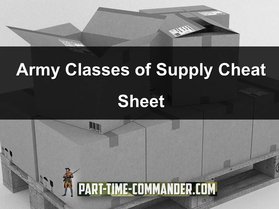 Army Classes of Supply Cheat Sheet