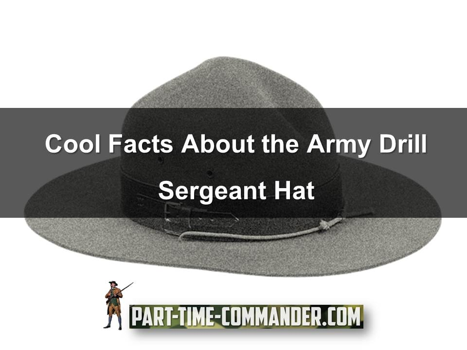 Cool Facts About the Army Drill Sergeant Hat