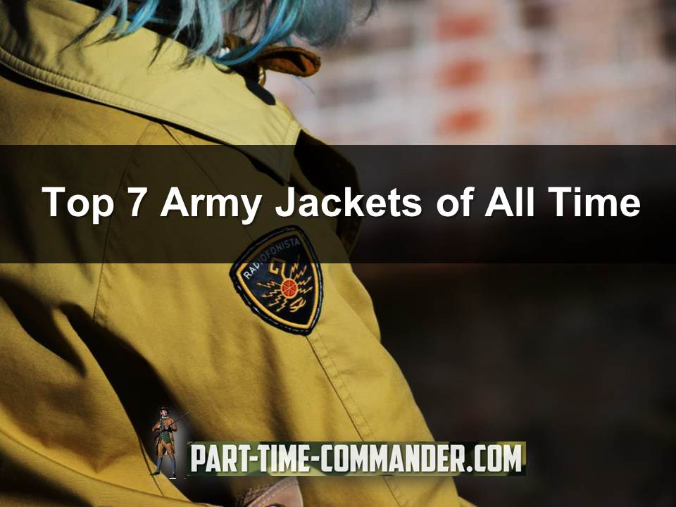 top 7 army jackets of all time