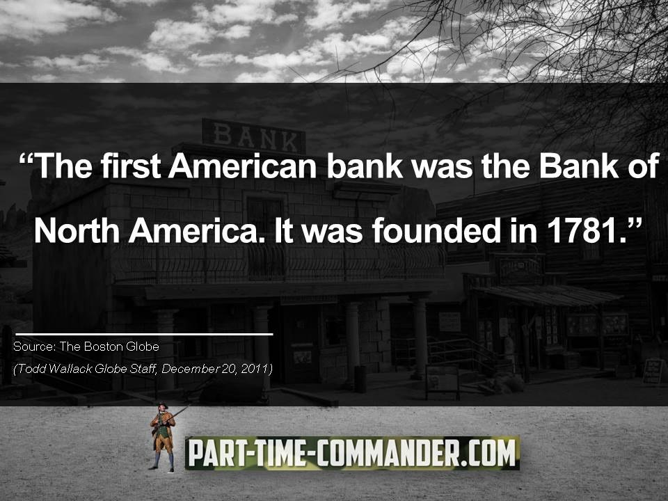 The first American bank was the Bank of North America