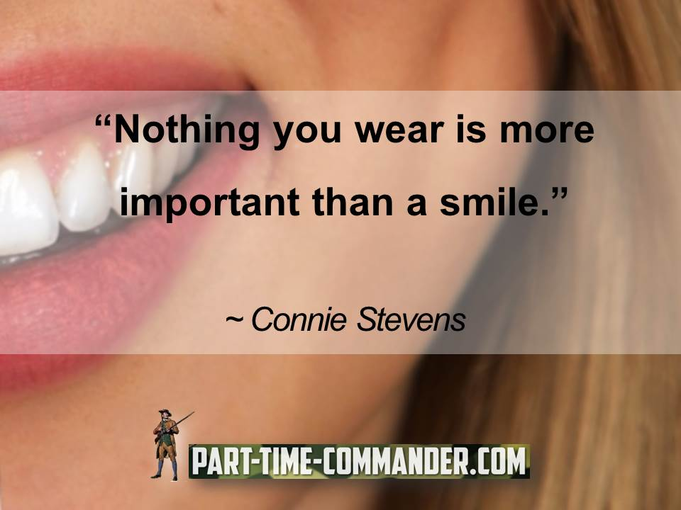 Nothing you wear is more important than a smile.