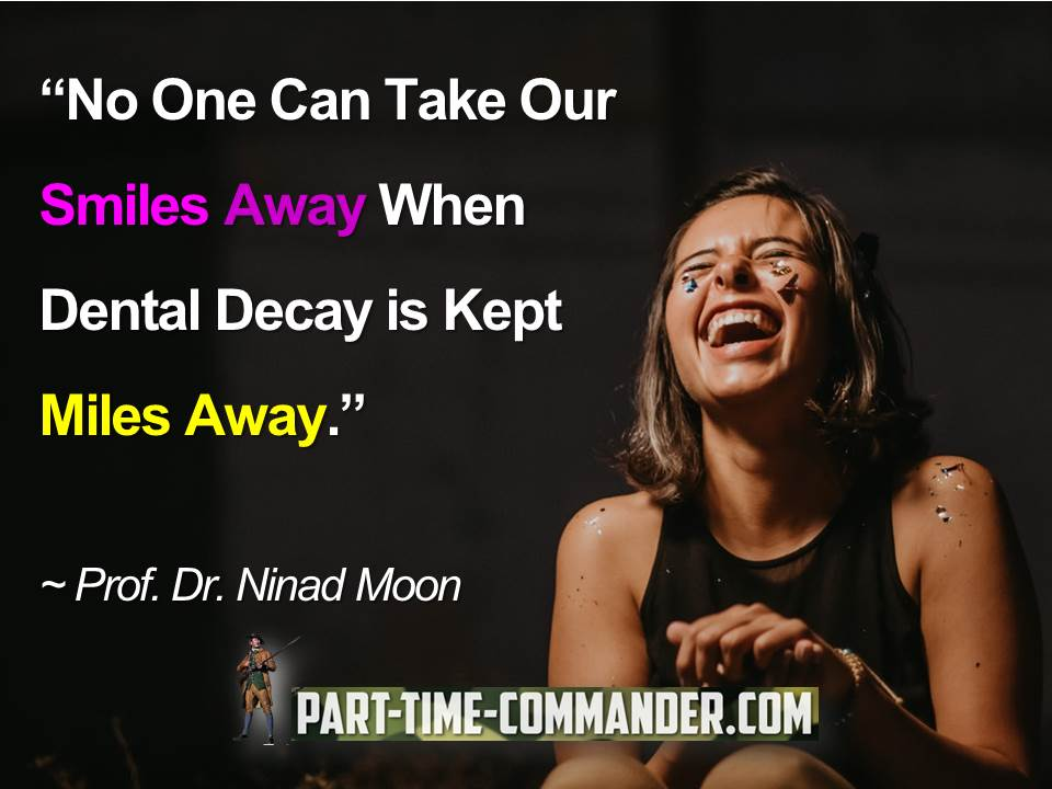 No One Can Take Our Smiles Away When Dental Decay is Kept Miles Away