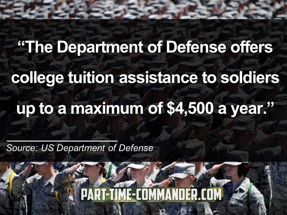 The Department of Defense offers college tuition assistance to soldiers up to a maximum